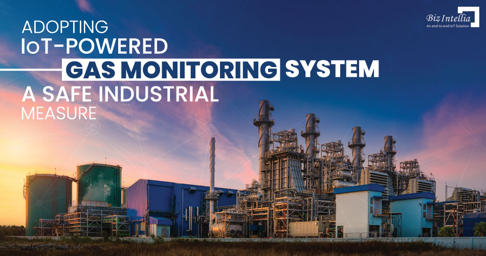 adopting-iot-powered-gas-monitoring-system-a-safe-industrial-measure