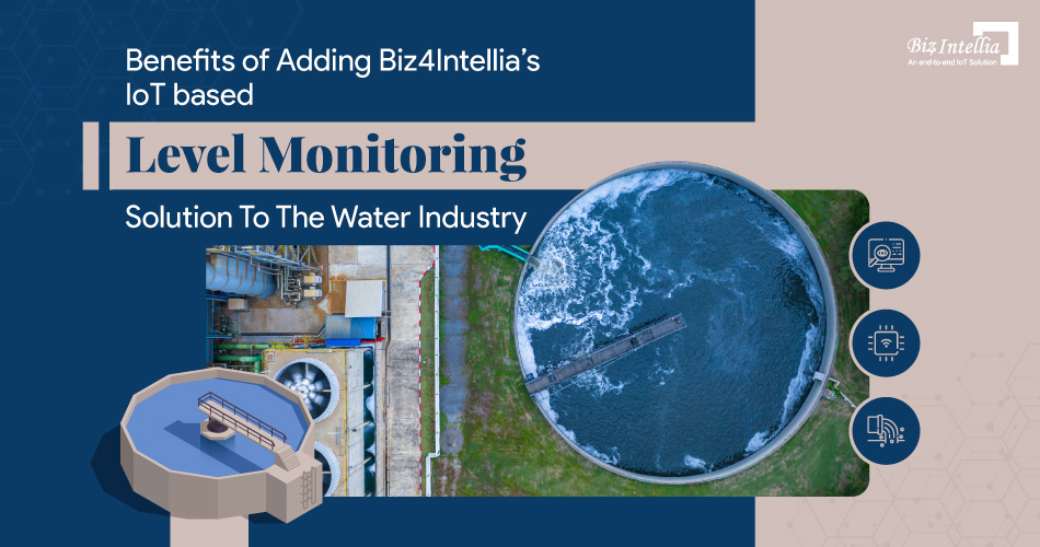 benefits-of-adding-biz4Intellia's-iot-based-level-monitoring-solution-to-the-water-industry