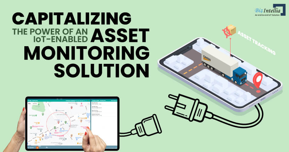 capitalizing-the-power-of-an-iot-enabled-asset-monitoring-solution