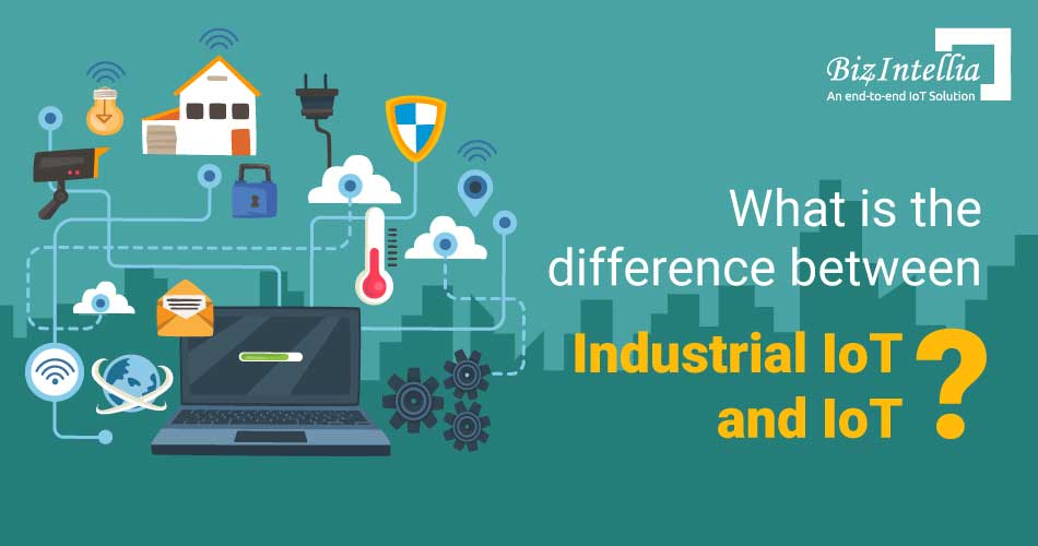 Differentiators of Industrial IoT and IoT