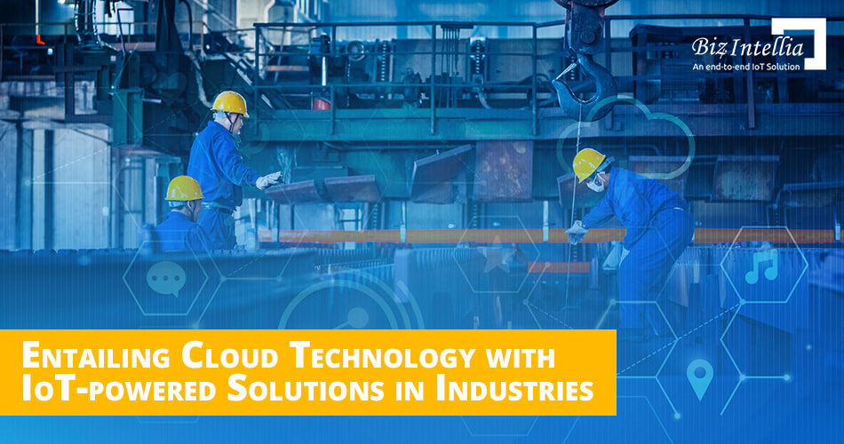 entailing-cloud-technology-with-iot-powered-solutions-in-industries