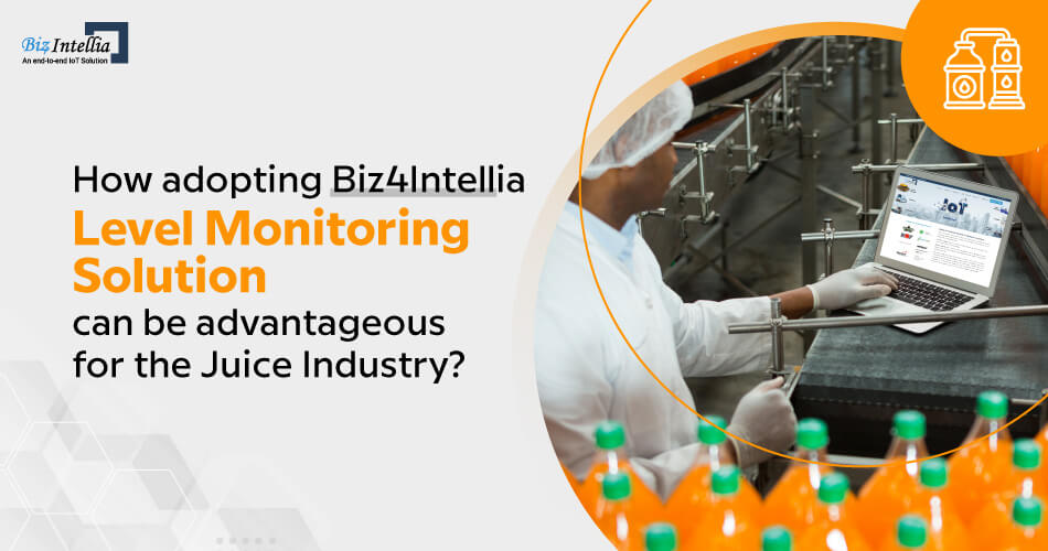 how-adopting-biz4Intellia-level-monitoring-solution-can-be-advantageous-for-the-juice-industry