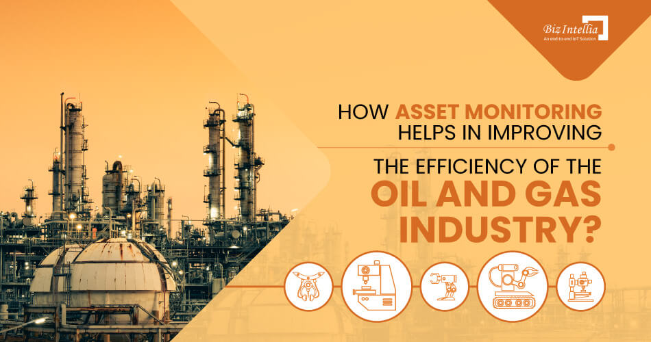 how-asset-monitoring-helps-in-improving-the-efficiency-of-the-oil-and-gas-industry