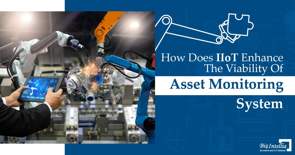 how-does-iiot-enhance-the-viability-of-asset-monitoring-system