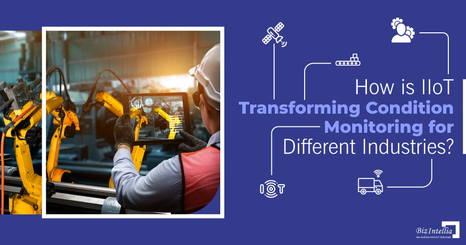 how-iiot-is-transforming-condition-monitoring-for-different-industries