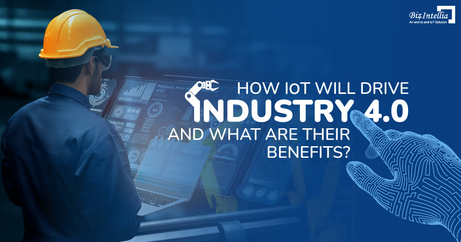 how-iot-will-drive-industry-4.0-and-what-are-their-benefits