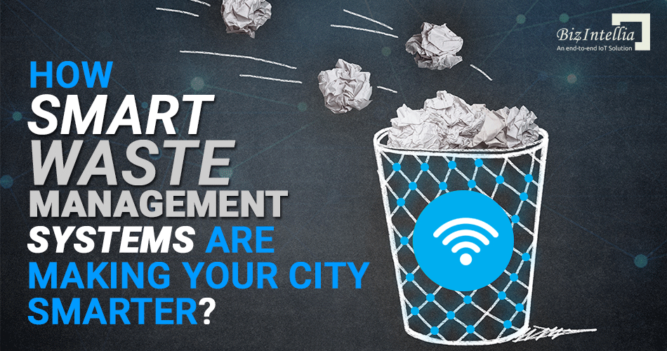 how-smart-waste-management-systems-are-making-your-city-smarter