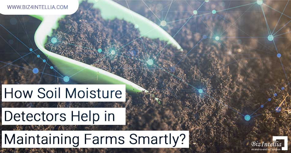 how-soil-moisture-detectors-help-in-maintaining-farms-smartly