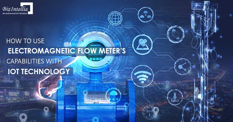 how-to-use-electromagnetic-flow-meters-capabilities-with-iot-technology