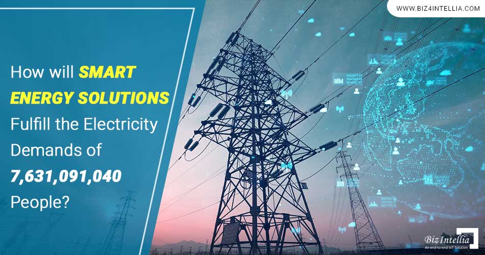 how-will-smart-energy-solutions-fulfill-the-electricity-demands-of-7,631,091,040-people