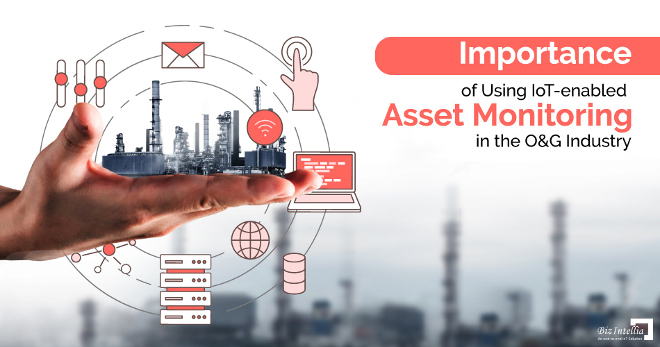 importance-of-using-iot-enabled-asset-monitoring-in-the-o&g-industry