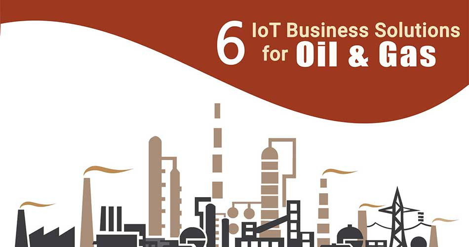 6-iot-business-solutions-for-oil-and-gas