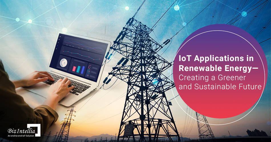 iot-applications-in-renewable-energy-creating-a-greener-and-sustainable-future