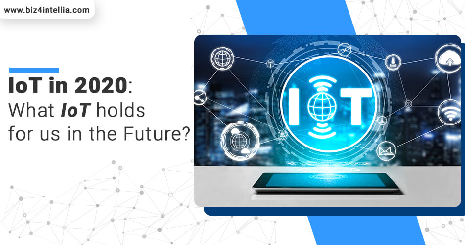 iot-in-2020-what-iot-holds-for-us-in-the-future
