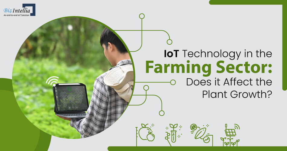 iot-technology-in-the-farming-sector-does-it-affect-the-plant-growth