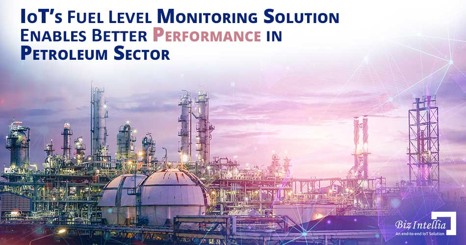 iots-fuel-level-monitoring-solution-enables-better-performance-in-petroleum-sector