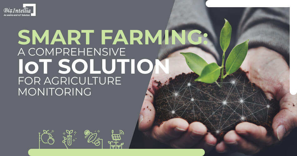 smart-farming-a-comprehensive-iot-solution-for-agriculture-monitoring