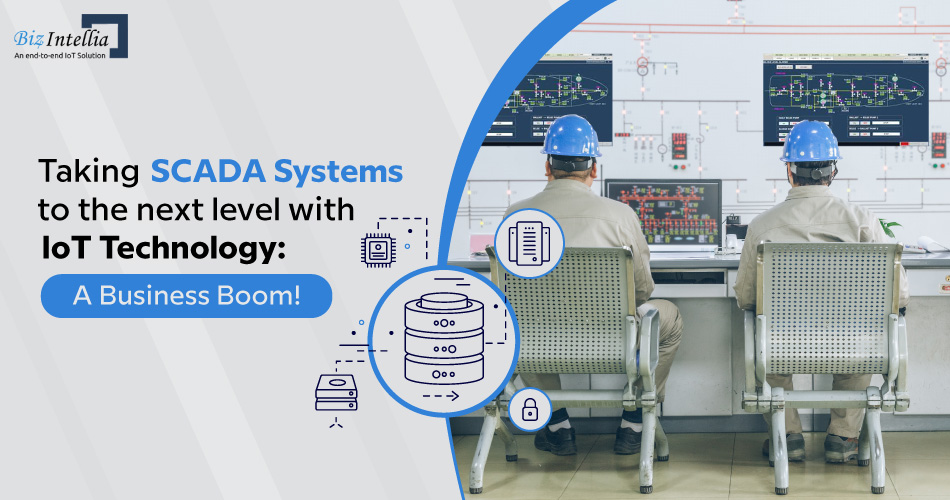 taking-scada-systems-to-the-next-level-with-iot-technology-a-business-boom