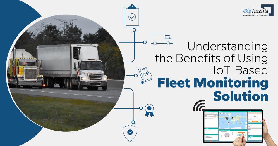 understanding-the-benefits-of-using-iot-based-fleet-monitoring-solution
