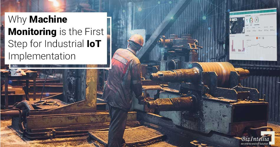 why-machine-monitoring-is-the-first-step-for-industrial-iot-implementation