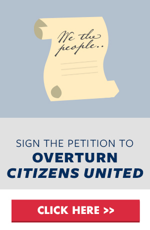 Sign the Petition to Overturn Citizens United
