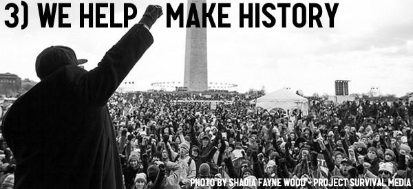 3) We help make history.