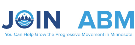 Join ABM Today! You can help grow the progressive movement in Minnesota.