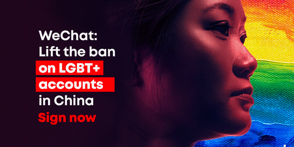 The image shows a person's face superimposed on a rainbow flag along with the text 'WeChat: Lift the ban on LGBT+ accounts in China'