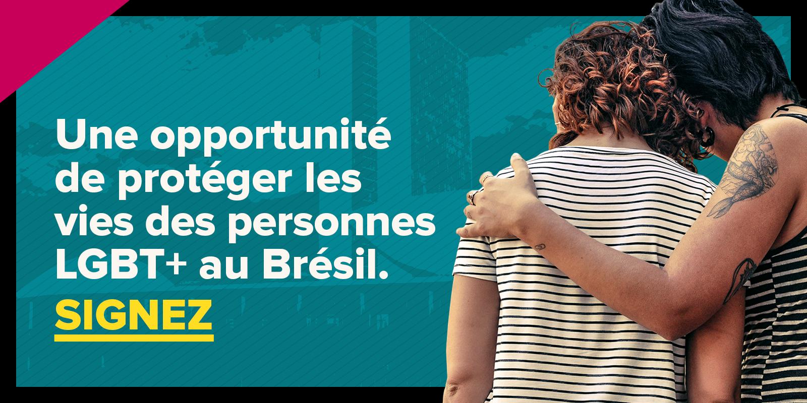 Une opportunité de protéger les vies des personnes LGBT+ au Brésil. SIGNEZ