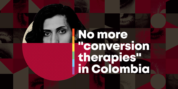 The image shows an illustration of a red circle. Inside of the circle, there is a picture of a person's face showing only the upper half. The background has geometric figures. The text reads: no more conversion therapies in Colombia
