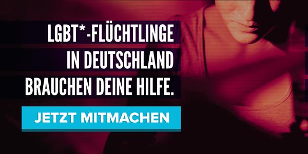 LGBT*-Flüchtlinge in Deutschland brauchen Deine Hilfe. Jetzt mitmachen
