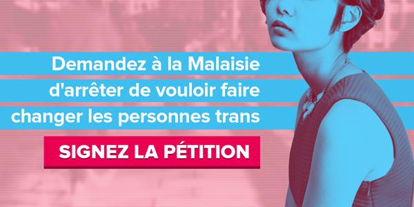 Demandez à la Malaisie d'arretêr de vouloir faire changer les personnes trans. SIGNEZ LA PÉTITION.