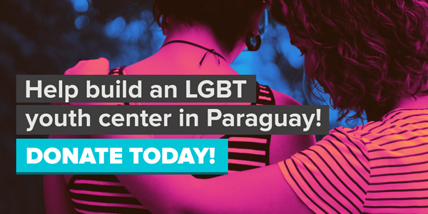 Help launch an LGBT youth center in Paraguay! DONATE TODAY