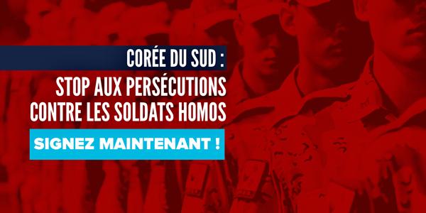 Corée du Sud : Stop aux persécutions contre les soldats homos. Signez maintenant !