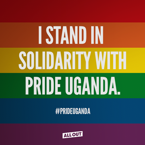 I stand in solidarity with Pride Uganda.