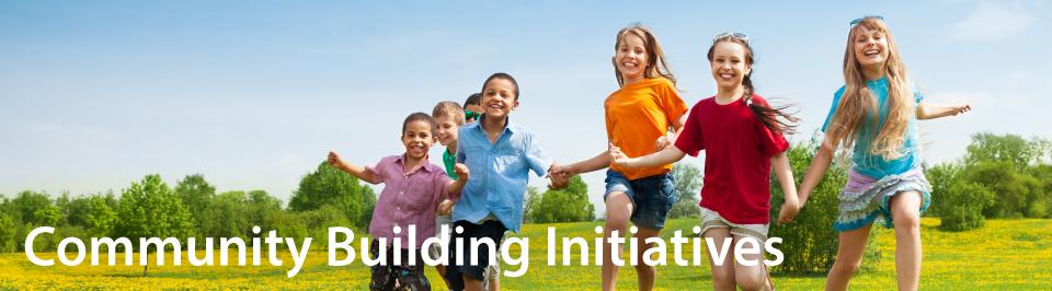 Community Building Initiatives
