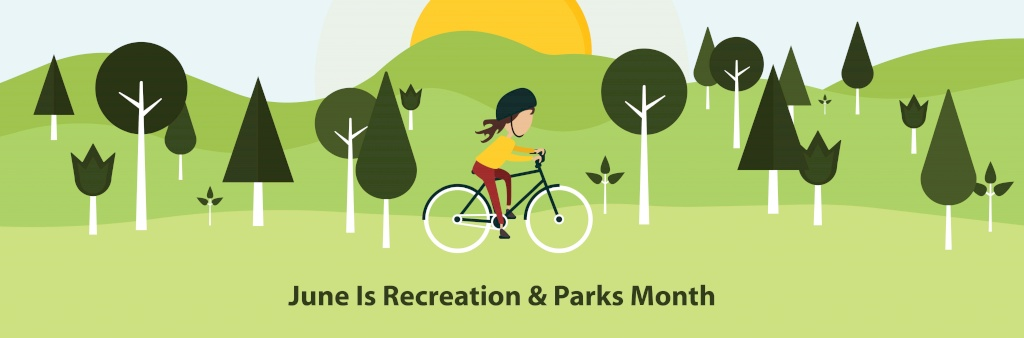 June is Recreation & Parks Month