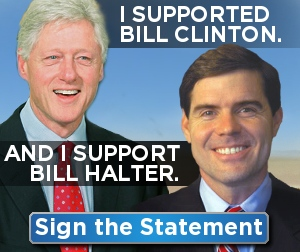 I supported Bill Clinton -- and I'm supported Bill Halter