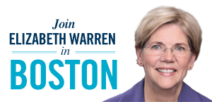 Join Elizabeth Warren in Boston!