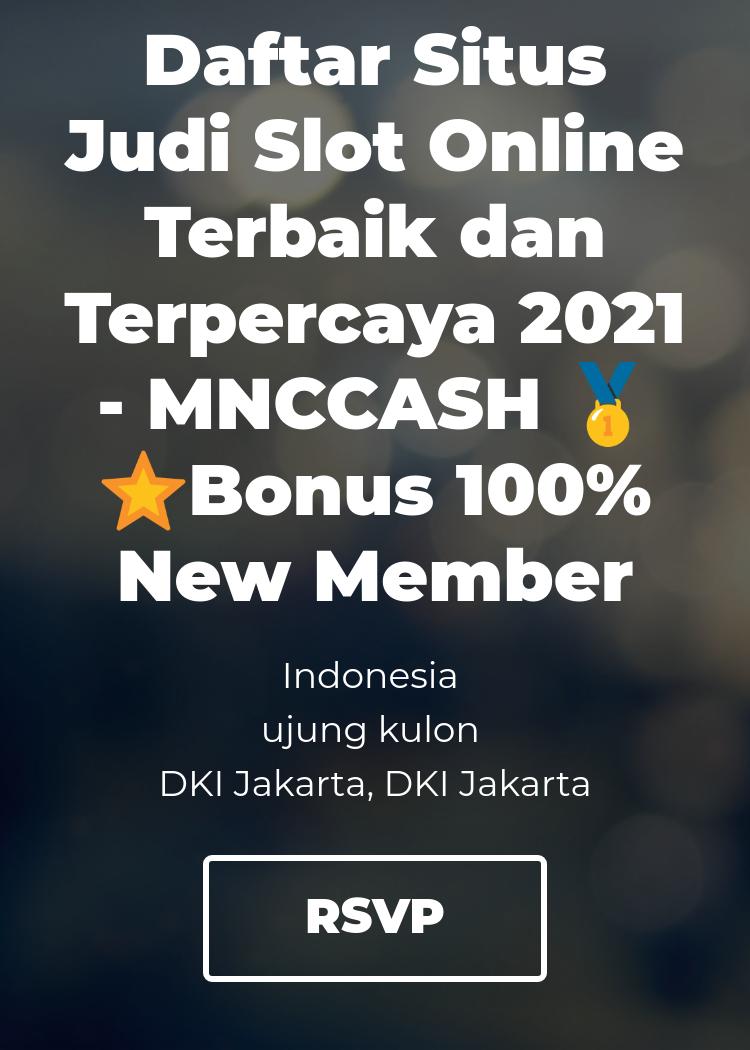 Daftar Situs Judi Slot Online Terbaik Dan Terpercaya 2021 Mnccash Bonus 100 New Member Splash