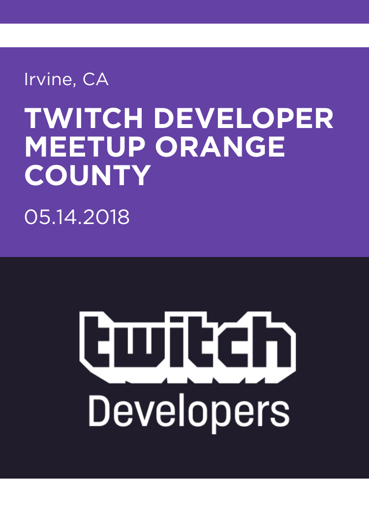 Twitch Developer Meetup Orange County