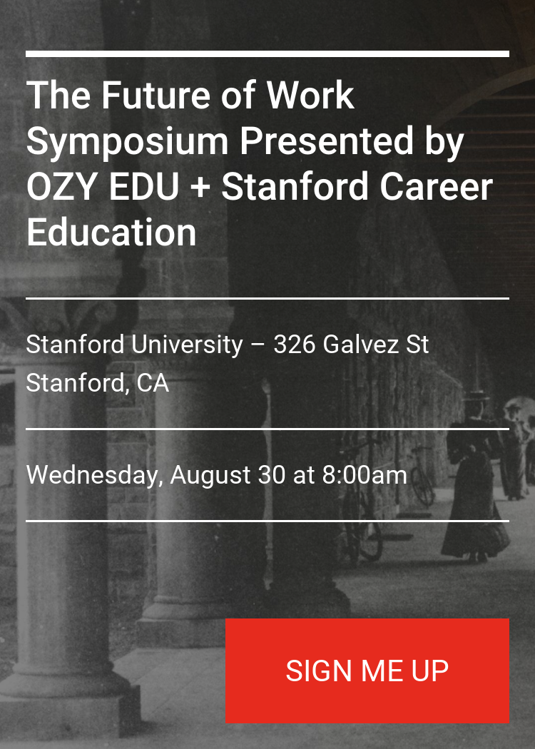 The Future Of Work Symposium By OZY EDU + Stanford Career