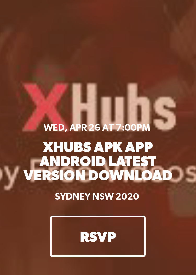 Xhubs Apk App Android Latest Version Download Splash