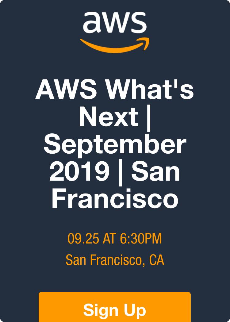 AWS What's Next | September 2019 | San Francisco
