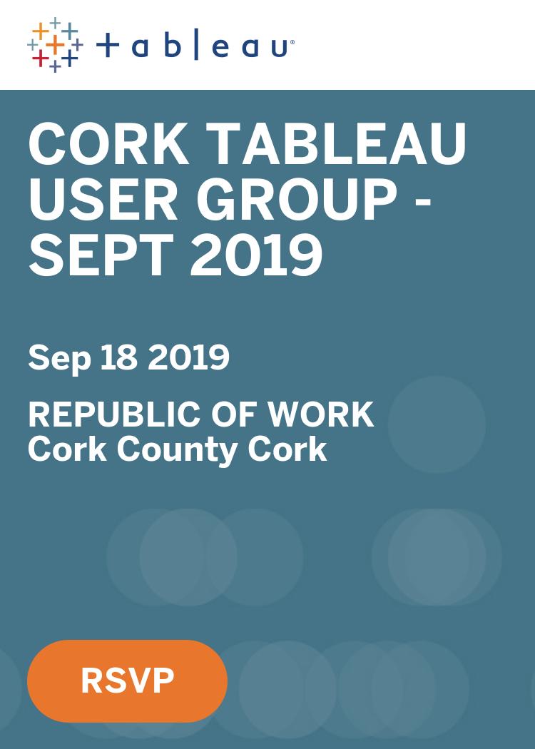 Sept 2019 - Cork Tableau User Group