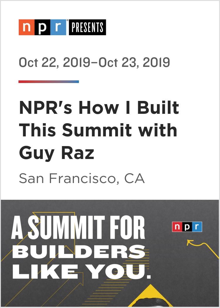 NPR's How I Built This Summit With Guy Raz