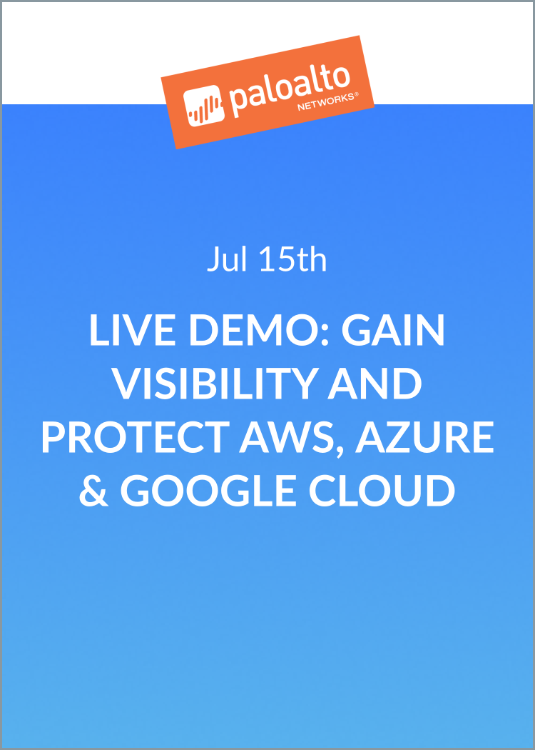 Live Demo: Gain Visibility And Protect AWS, Azure & Google Cloud