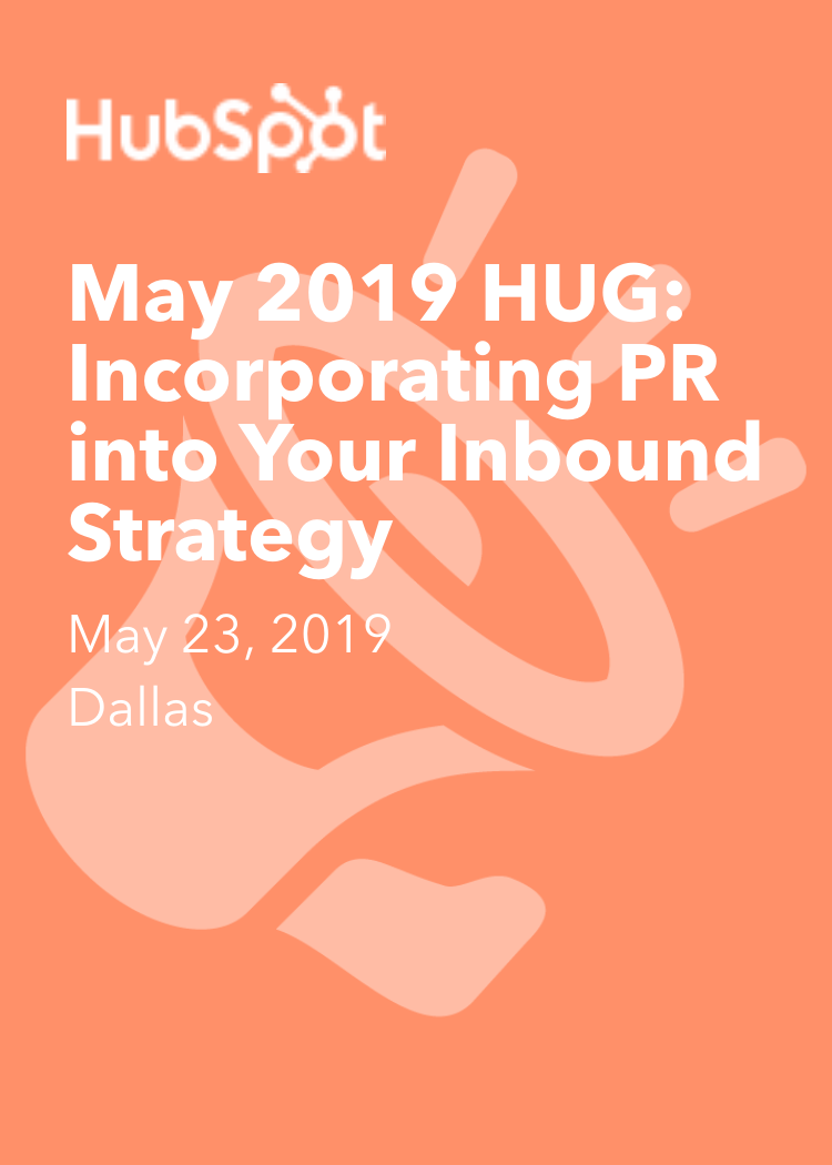 May 2019 HUG: Incorporating PR Into Your Inbound Strategy