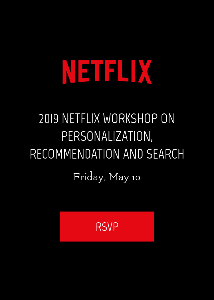 2019 Netflix Workshop On Personalization, Recommendation And