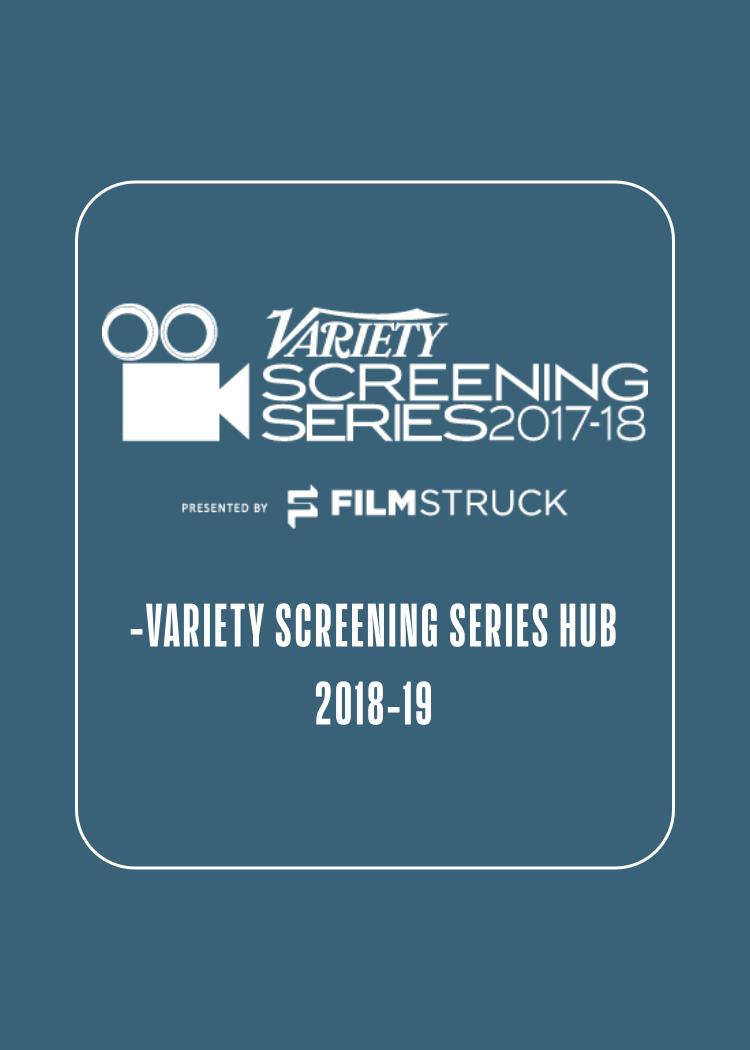 Variety Screening Series Hub 2018